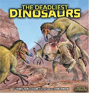 The Deadliest Dinosaurs 9780822526193
