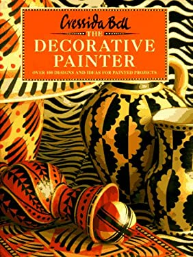 The Decorative Painter: Over 100 Designs and Ideas for Painted Projects 9780821222676