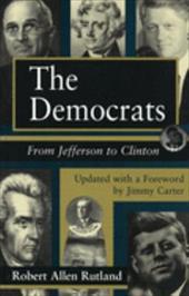 The Democrats Democrats Democrats: From Jefferson to Clinton from Jefferson to Clinton from Jefferson to Clinton