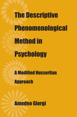 The Descriptive Phenomenological Method in Psychology: A Modified Husserlian Approach