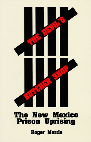 The Devil's Butcher Shop: The New Mexico Prison Uprising 9780826310620