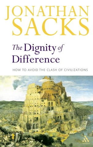 Dignity of Difference: How to Avoid the Clash of Civilizations New Revised Edition 9780826468505