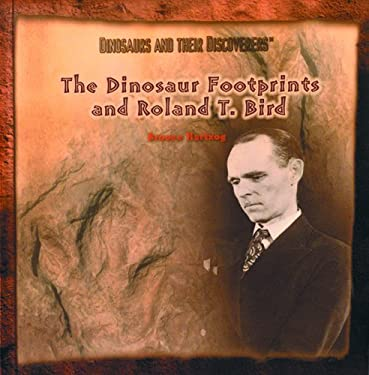 The Dinosaur Footprints and Roland J. Bird 9780823953301
