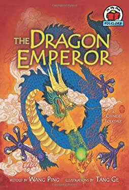 The Dragon Emperor: A Chinese Folktale 9780822567448