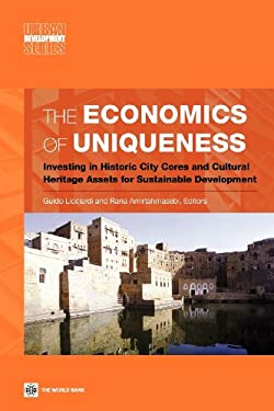 The Economics of Uniqueness: Investing in Historic City Cores and Cultural Heritage Assets for Sustainable Development 9780821396506