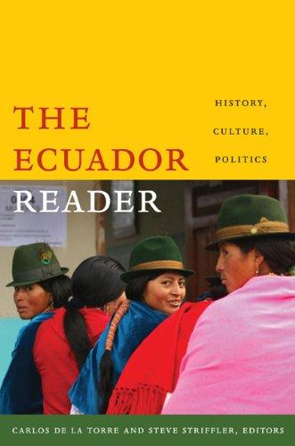 The Ecuador Reader: History, Culture, Politics
