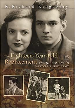 The Eighteen-Year-Old Replacement: Facing Combat in Patton's Third Army 9780826217813