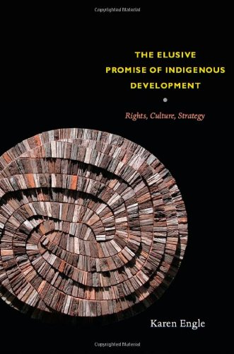 The Elusive Promise of Indigenous Development: Rights, Culture, Strategy 9780822347699