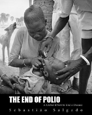 The End of Polio: A Global Effort to End a Disease 9780821228500