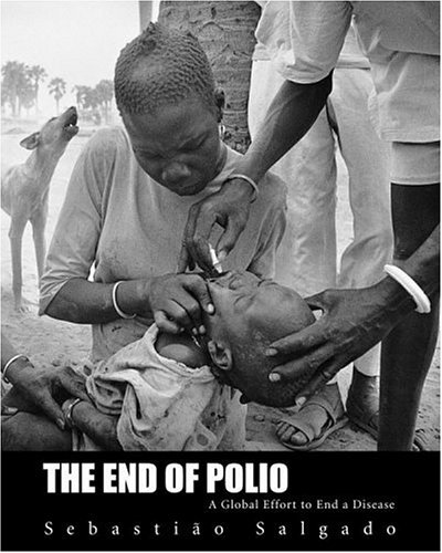 End of Polio: A Global Effort to End Disease 9780821228623