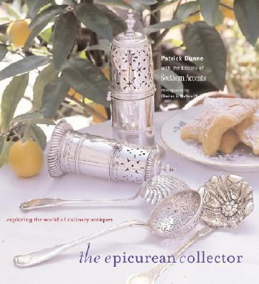 The Epicurean Collector: Exploring the World of Culinary Antiques 9780821227596
