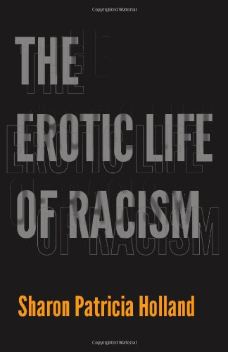 The Erotic Life of Racism 9780822352068