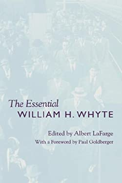 The Essential William H. Whyte 9780823220250