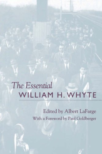 The Essential William H. Whyte 9780823220267