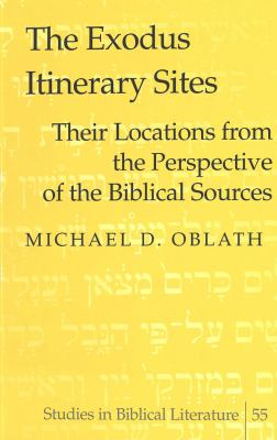 The Exodus Itinerary Sites: Their Locations from the Perspective of the Biblical Sources