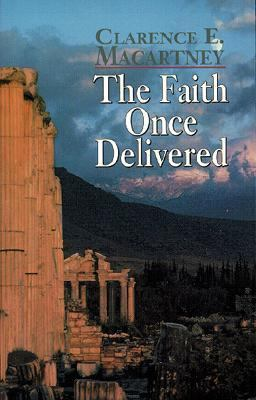 The Faith Once Delivered 9780825432811