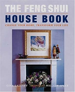 The Feng Shui House Book: Change Your Home, Transform Your Life 9780823016549