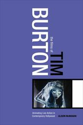 The Films of Tim Burton: Animating Live Action in Contemporary Hollywood 3599418