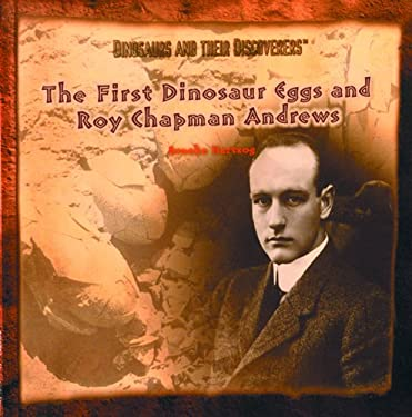 The First Dinosaur Eggs and Roy Chapman Andrews 9780823953295