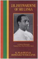 J. R. Jayewardene of Sri Lanka Vol. 1 : A Political Biography: The First Fifty Years
