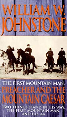 The First Mountain Man: Preacher and the Mountain Ceasar 9780821765852