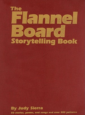 The Flannel Board Storytelling Book 9780824209322