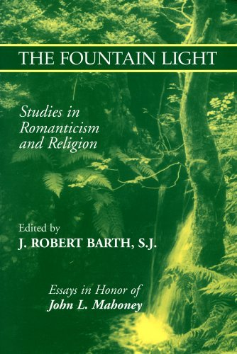 The Fountain Light: Studies in Romanticism and Religion Essays in Honor of John L. Mahoney