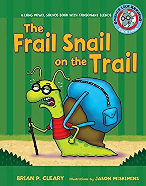 The Frail Snail on the Trail: A Long Vowel Sounds Book with Consonant Blends 9780822576389