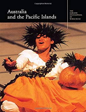 The Garland Encyclopedia of World Music: Australia and the Pacific Islands [With Audio CD]