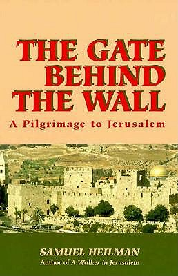 The Gate Behind the Wall: A Pilgrimage to Jerusalem 9780827605558