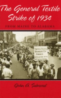 The General Textile Strike of 1934: From Maine to Alabama 9780826213952