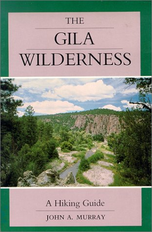 The Gila Wilderness: A Hiking Guide 9780826310675