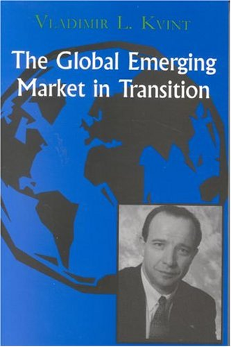 The Global Emerging Market in Transition: Articles, Forecasts, and Studies 9780823223480