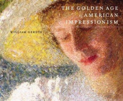 The Golden Age of American Impressionism 9780823020935