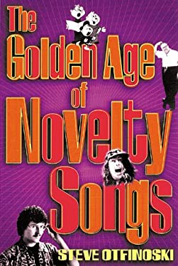 The Golden Age of Novelty Songs 9780823076949