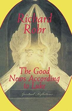 The Good News According to Luke: Spiritual Reflections 9780824519667