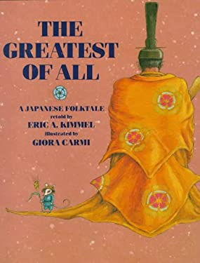 The Greatest of All: A Japanese Folktale 9780823412037