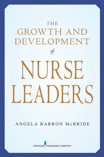 The Growth and Development of Nurse Leaders 9780826102416