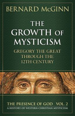 The Growth of Mysticism: Gregory the Great Through the 12 Century 9780824516284