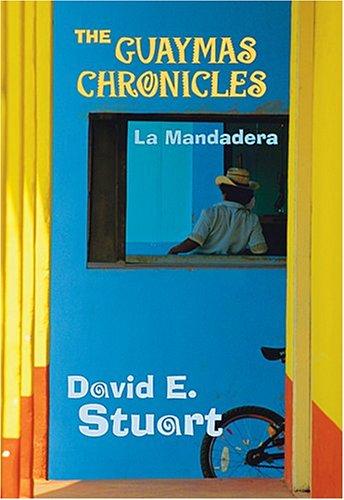 The Guaymas Chronicles: La Mandadera 9780826331892