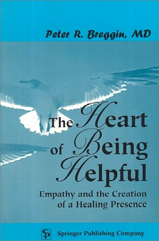 The Heart of Being Helpful: Empathy and the Creation of a Healing Presence 9780826196811