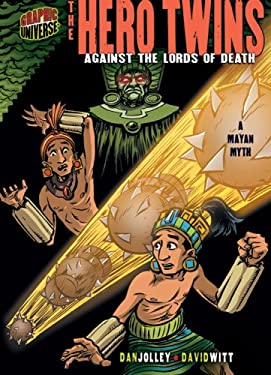 The Hero Twins: Against the Lords of Death: A Mayan Myth 9780822574958