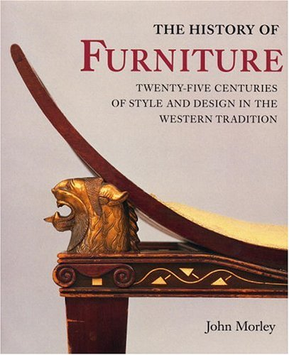 The History of Furniture: Twenty-Five Centuries of Style and Design in the Western Tradition 9780821226247