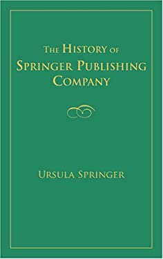 The History of Springer Publishing Company 9780826111128