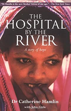 The Hospital by the River: A Story of Hope 9780825460715