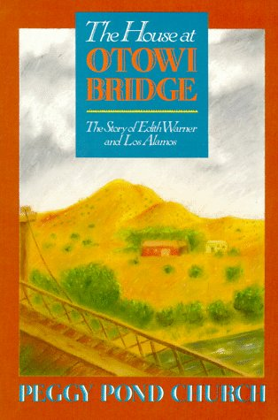 The House at Otowi Bridge: The Story of Edith Warner and Los Alamos 9780826302816