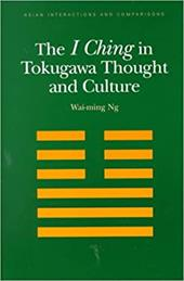 The I Ching in Tokugawa Thought and Culture 3582889