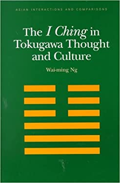 The I Ching in Tokugawa Thought and Culture 9780824822422