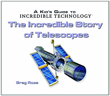 The Incredible Story of Telescopes 9780823967155