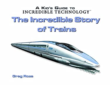 The Incredible Story of Trains 9780823967124